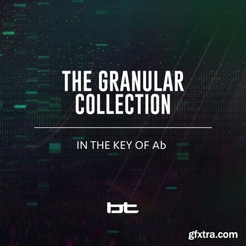 BT The Granular Collection In The Key Of A-Flat WAV-SYNTHiC4TE