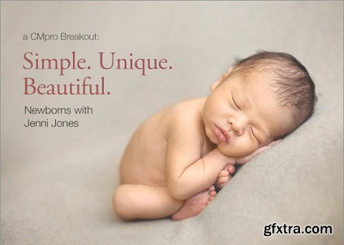 ClickinMoms - Simple Unique Beautiful Newborns with Jenni Jones