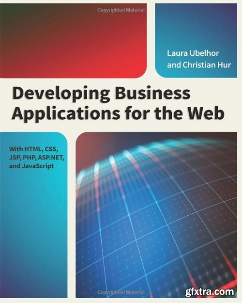 Developing Business Applications for the Web : With HTML, CSS, JSP, PHP, ASP.NET, and JavaScript