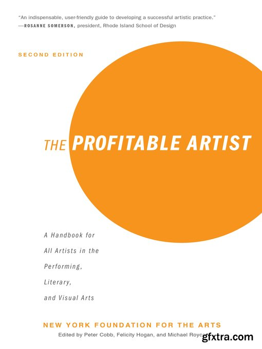 The Profitable Artist: A Handbook for All Artists in the Performing, Literary, and Visual Arts, 2nd Edition