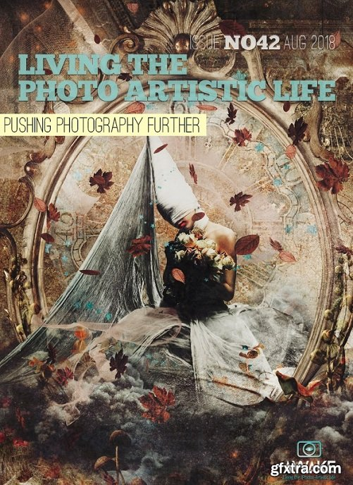 Living The Photo Artistic Life - August 2018