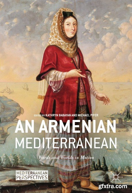 An Armenian Mediterranean: Words and Worlds in Motion