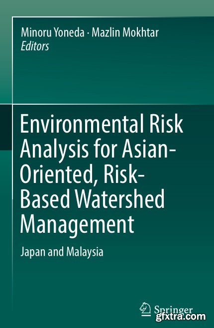 Environmental Risk Analysis for Asian-Oriented, Risk-Based Watershed Management: Japan and Malaysia