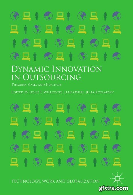 Dynamic Innovation in Outsourcing: Theories, Cases and Practices
