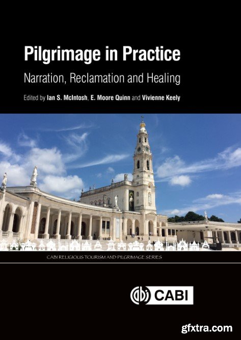 Pilgrimage in practice: narration, reclamation and healing