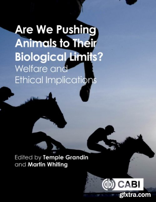 Are we pushing animals to their biological limits? Welfare and ethical implications