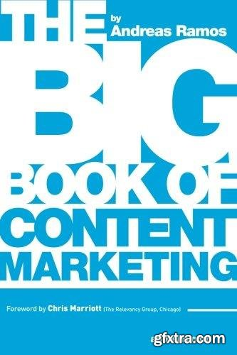 The Big Book of Content Marketing: Use Strategies and SEO Tactics to Build Return-Oriented KPIs for Your Brand\'s Content