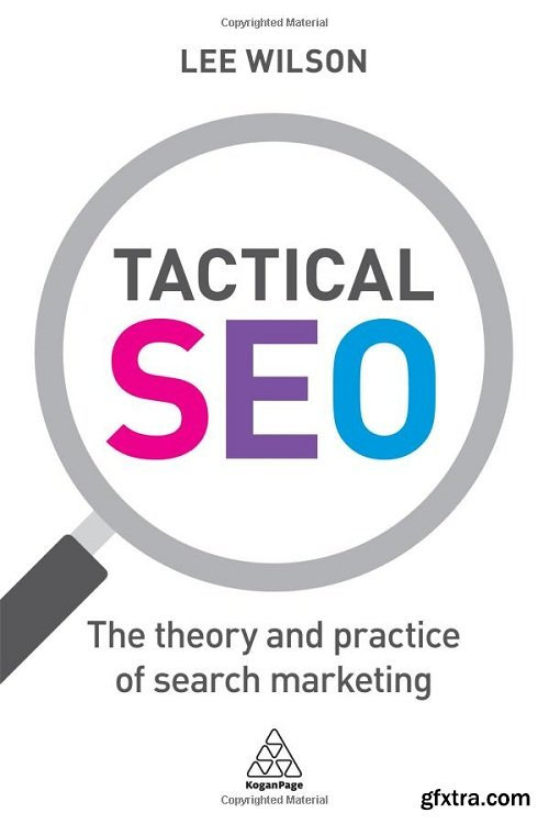 Tactical SEO : The Theory and Practice of Search Marketing