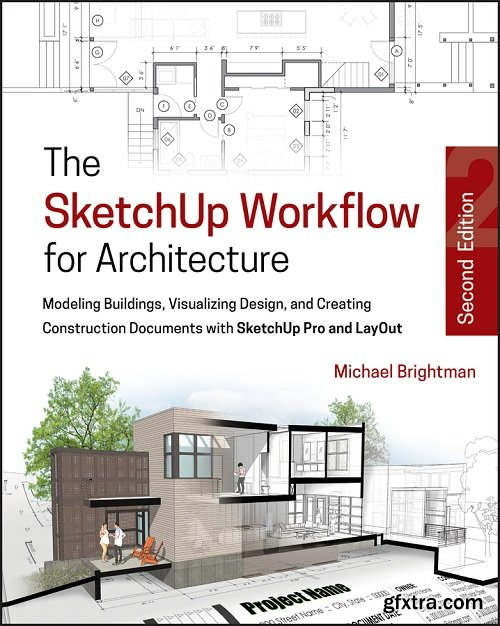 The SketchUp Workflow for Architecture 2nd Edition
