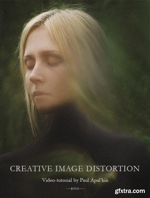 Paul Apalkin - Creative Image Distortion