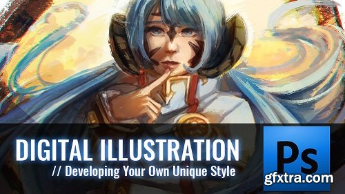 Digital Illustration: Developing Your Own Unique Style
