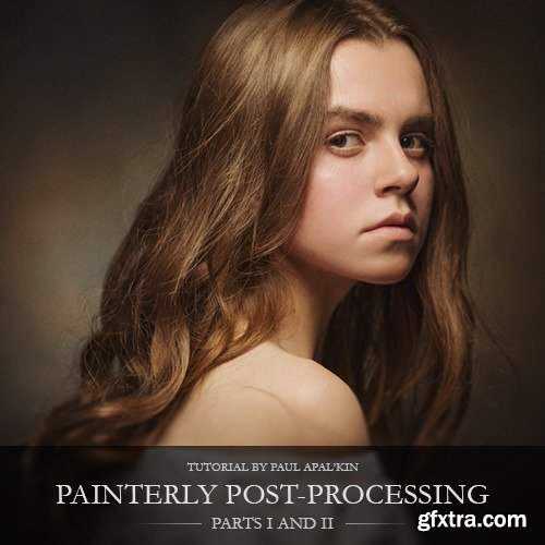 Paul Apalkin – Painterly post-processing Parts I and II: Color and BW