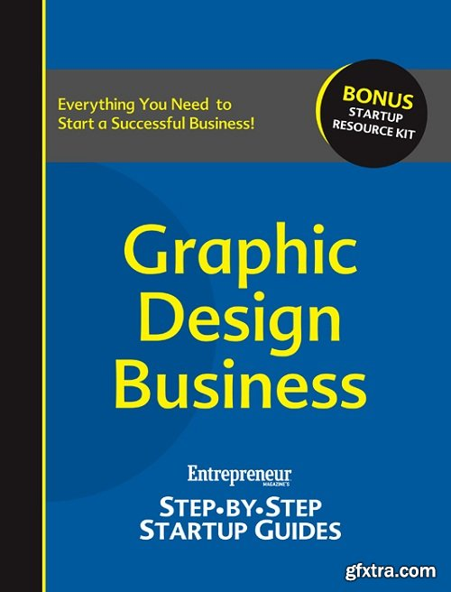 Graphic Design Business: Step-by-Step Startup Guide (StartUp Guides)