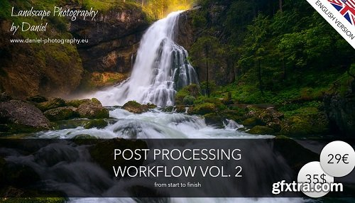 Daniel Photography - Post Processing Workflow Vol 2: From Start to Finnish