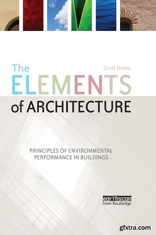 The Elements of Architecture: Principles of Environmental Performance in Buildings