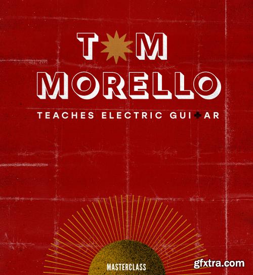 MasterClass Tom Morello Teaches Electric Guitar TUTORiAL-SYNTHiC4TE