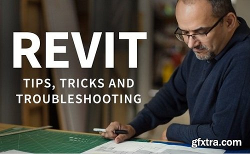 Lynda - Revit: Tips, Tricks, and Troubleshooting [Updated 10/30/2018]