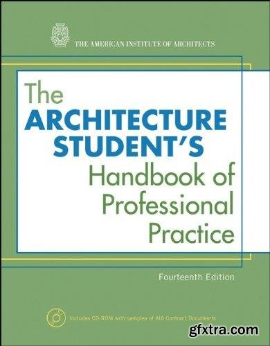 The architecture student\'s handbook of professional practice