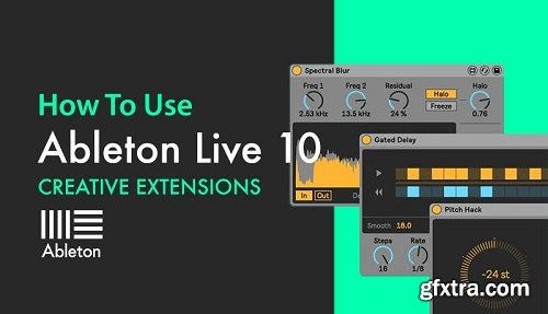Sonic Academy Ableton Live 10 Creative Extensions with Bluffmunkey TUTORiAL-SYNTHiC4TE