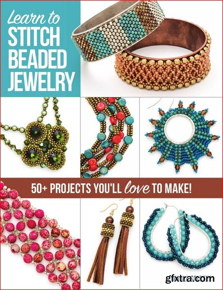 Learn to Stitch Beaded Jewelry: 50+ projects you\'ll love to make