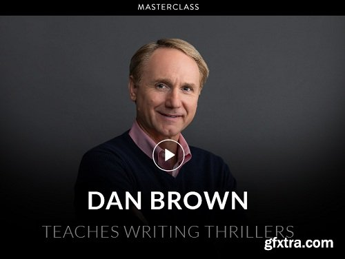 MasterClass - Dan Brown Teaches Writing Thrillers