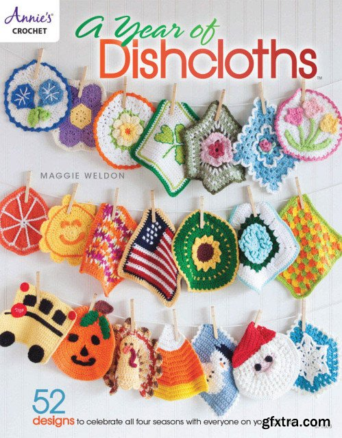 A Year of Dishcloths (Annie\'s Crochet)