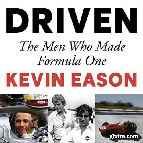 Driven: The Men Who Made Formula One [Audiobook]