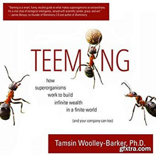 Teeming: How Superorganisms Work Together to Build Infinite Wealth on a Finite Planet [Audioobok]