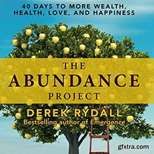 The Abundance Project: 40 Days to More Wealth, Health, Love, and Happiness [Audiobook]