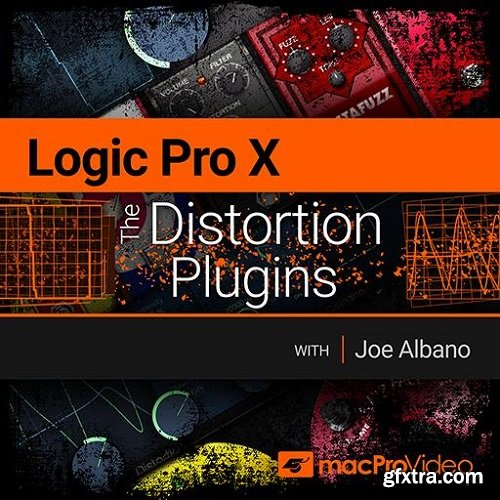 MacProVideo Logic Pro X 205 The Distortion Plugins TUTORiAL-FANTASTiC