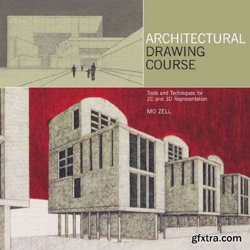 Architectural Drawing Course: Tools and Techniques for 2D and 3D Representation