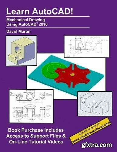 Learn AutoCAD!: Mechanical Drawing Using AutoCAD® 2016