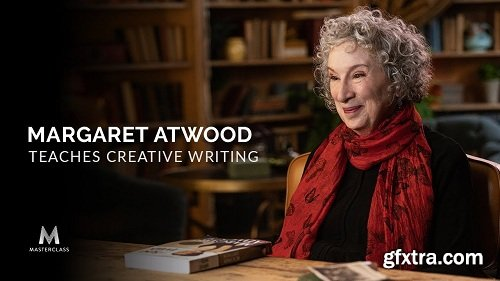 MasterClass - Margaret Atwood Teaches Creative Writing