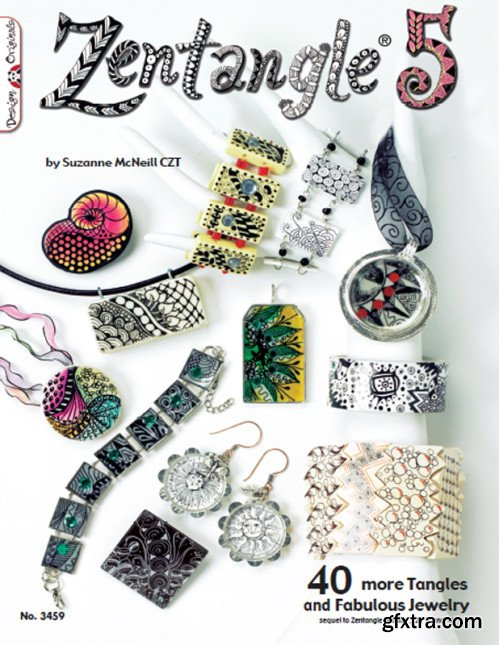 Zentangle 5: 40 more Tangles and Fabulous Jewelry (sequel to Zentangle Basics, 2, 3 and 4)