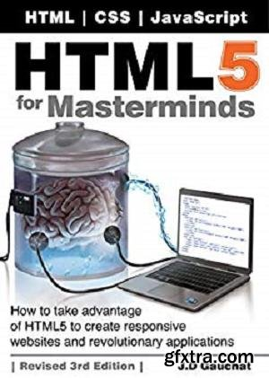 HTML5 for Masterminds, 3rd Edition