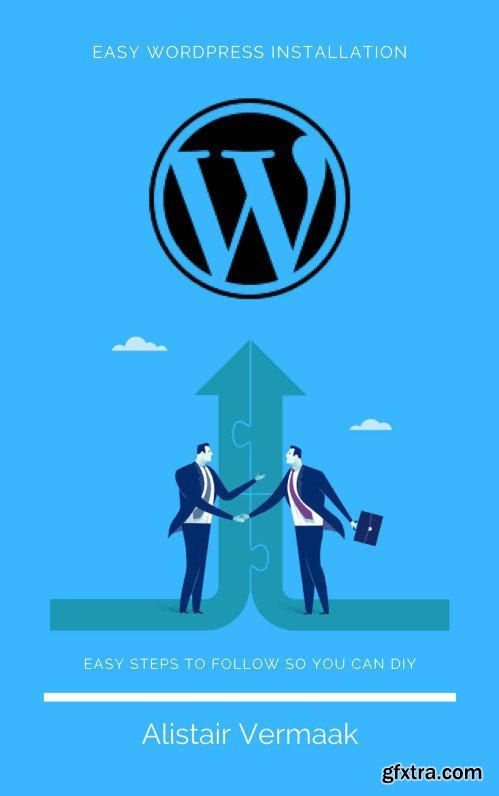 Installing WordPress is as EASY as 123 - Follow Our Step by Step Instructions