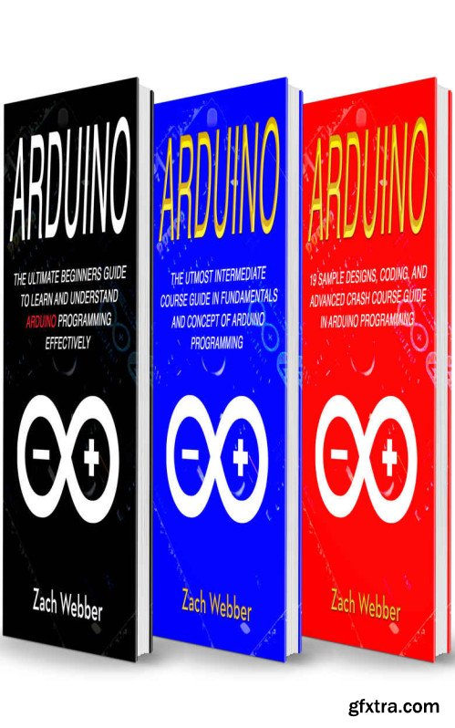 Arduino: The Complete 3 Books in 1 for Beginners