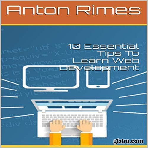 10 Essential Tips To Learn Web Development
