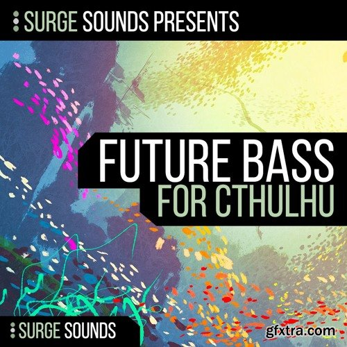 Surge Sounds Presents Future Bass Chrdz For Cthulhu