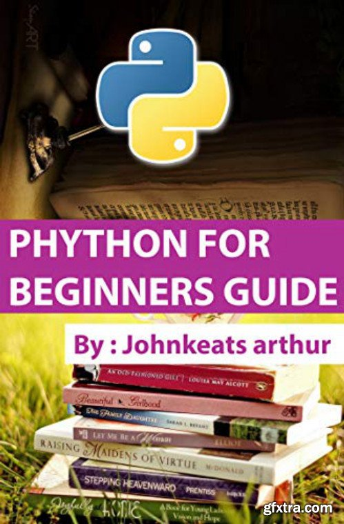 Phython for Beginners Guide