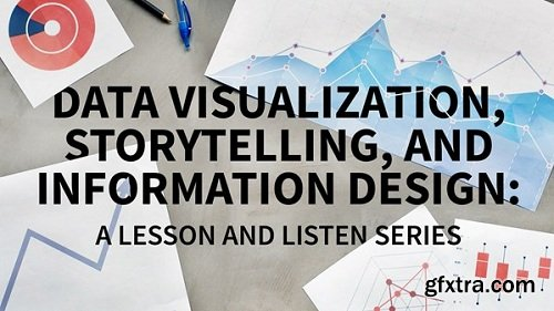 Lynda - Data Visualization, Storytelling, and Information Design: A Lesson and Listen Series