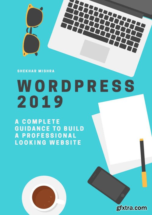 WordPress for beginners 2019: step by step guide beginners to advance