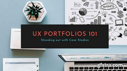 UX Portfolios 101: Standing Out with Case Studies