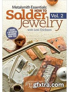 Metalsmith Essentials - How to Solder Jewelry Volume 2