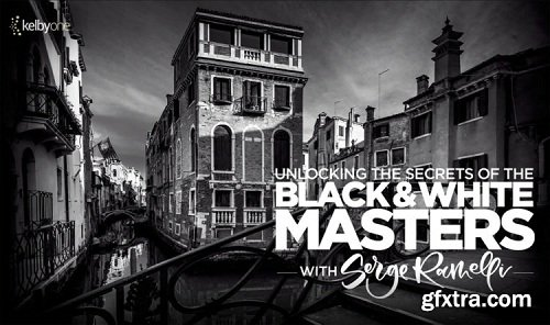 KelbyOne - Unlocking the Secrets of the Black and White Masters: Classic Techniques for Creating Black and White Images