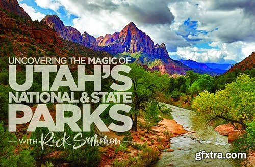 KelbyOne - Uncovering the Magic of Utah's National and State Parks