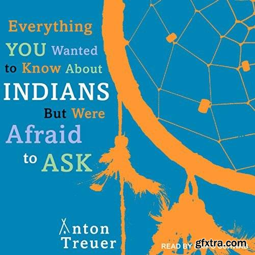 Everything You Wanted to Know about Indians but Were Afraid to Ask (Audiobook)