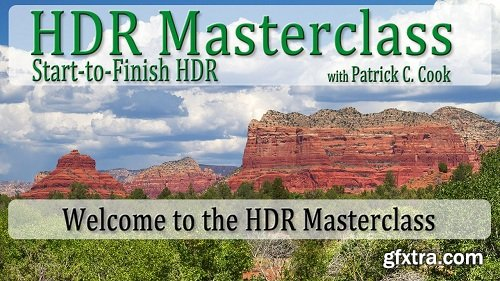 The HDR Masterclass - Start-to-Finish High Dynamic Range Photography