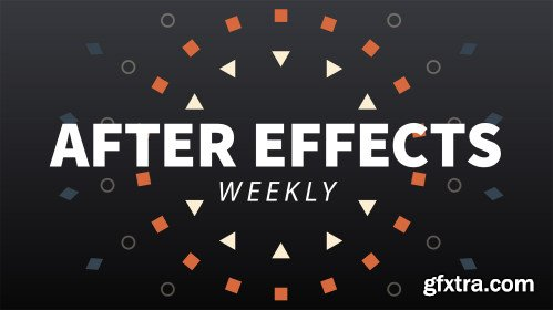 After Effects Weekly (Updated 12/6/2018)