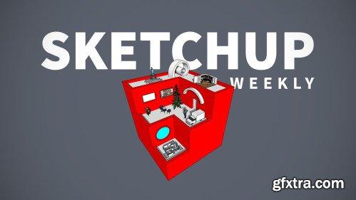 SketchUp Weekly (Updated 12/10/2018)